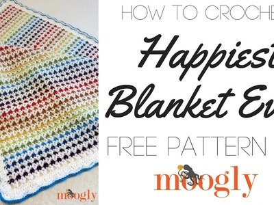 How to Crochet: The Happiest Blanket Ever (Left Handed)