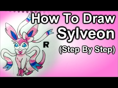 How To Draw Sylveon Step By Step Tutorial