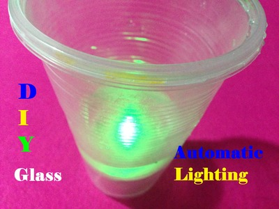 How to make a glass with automatic lighting