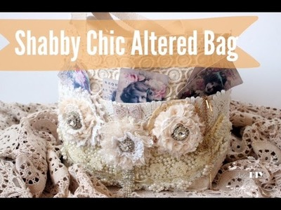 Shabby Chic Altered Bag - Gone Artsy DT