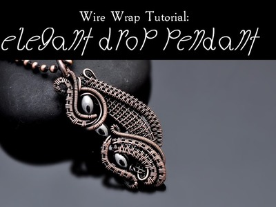 Wire Wrap Tutorial ELEGANT DROP PENDANT