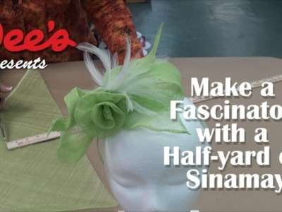Dee's Presents: Make a Fascinator with 1.4 Yard of Sinamay!