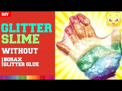 How To Make Rainbow Glitter Slime DIY Without Borax or 'Glitter Glue' | With Liquid Starch