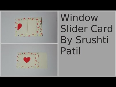 Window Slider Card Tutorial by Srushti Patil