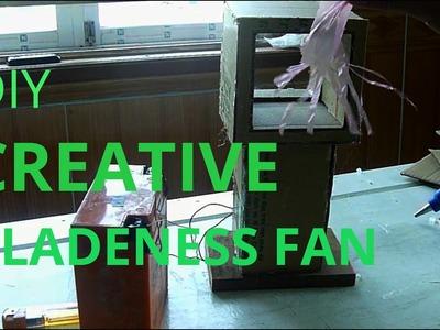 Creative DIY Bladeness fan