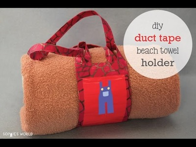Duct tape beach towel holder|Sophie's World