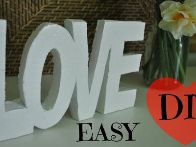 """How to make a """"LOVE"""" word decoration ♥ SUPER EASY & INEXPENSIVE!"""