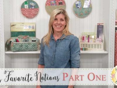 Jen's Favorite Notions - Part One | with Jennifer Bosworth of Shabby Fabrics