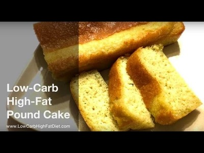 Low Carb High Fat Pound Cake Recipe