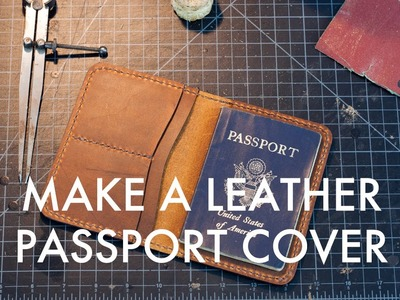 Making A Leather Passport Cover - Build Along Tutorial