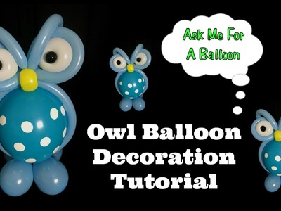 Owl Balloon Decoration Tutorial