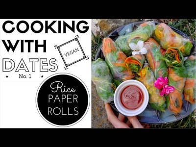 COOKING WITH DATES | No. 1 Vegan Spring Rolls