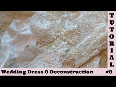 Wedding Dress 3, Deconstruction, Shabby Chic Tutorial, by Crafty devotion