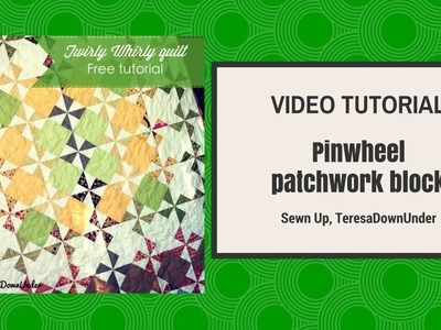 2 minute pinwheel patchwork block - video tutorial