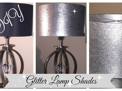 DIY - EASY - GLITTER LAMPSHADE (ALL THAT GLITTERS EP #1)