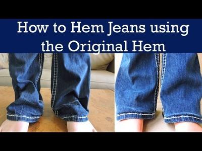 HOW TO HEM JEANS USING THE ORIGINAL HEM