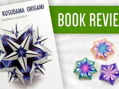 Modern Kusudama Origami (Ekaterina Lukasheva) - Book Review