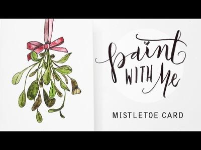 PAINT WITH ME: Watercolour Mistletoe Christmas Card (Beginner, Easy Watercolor Tutorial)