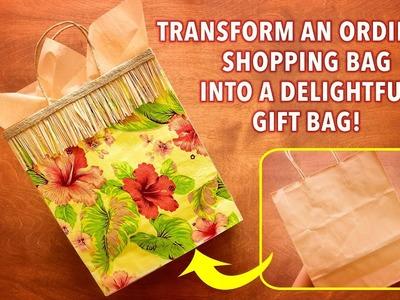 Transform an Ordinary Shopping Bag into a Delightful Gift Bag!