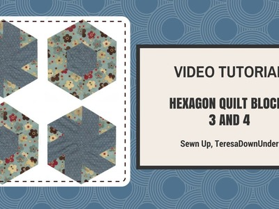 Video tutorial: Hexagon blocks 3 and 4 made with equilateral triangles