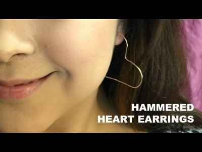 HOW TO: Hammered Heart Earrings
