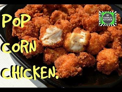 Popcorn Chicken | Crispy , Fast & easy recipe video by Chawla's Kitchen Epsd. #300