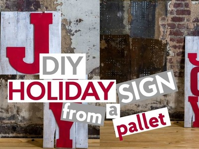 DIY HOLIDAY SIGN | PALLET TRANSFORMATION  PROJECT