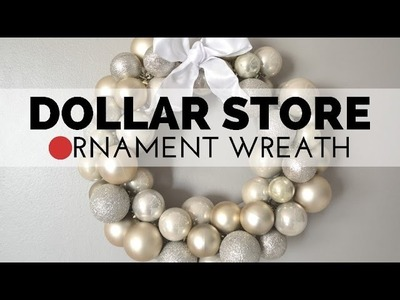 How to Make a Dollar Store Ornament Wreath