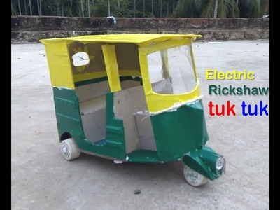 How To Make An Electric Rickshaw (Tuk Tuk ) | DIY Craft for Kids