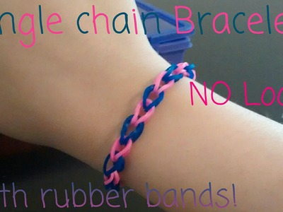 Single Chain Easy Rubber Band Bracelet NO Loom