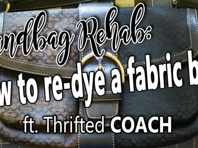 HANDBAG REHAB | HOW TO RE-DYE A FABRIC BAG FT. THRIFTED COACH