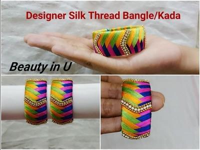 How to make Designer Silk Thread Bangle.Kada at Home | Tutorial