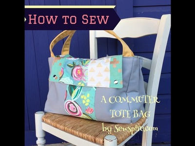 How to Sew A Commuter Tote Bag by Sewspire Part Three of Three