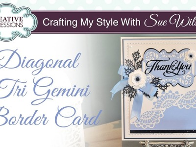 How To use Gemini Dies | Crafting My Style with Sue Wilson