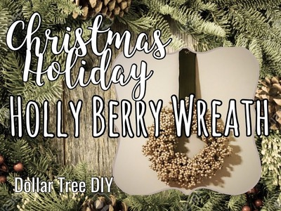How to Make a Holly Berry Wreath | Dollar Tree DIY | Christmas. Holiday Wreath No. 2