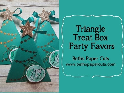 How to make Triangle Treat Boxes ~ Beth's Paper Cuts
