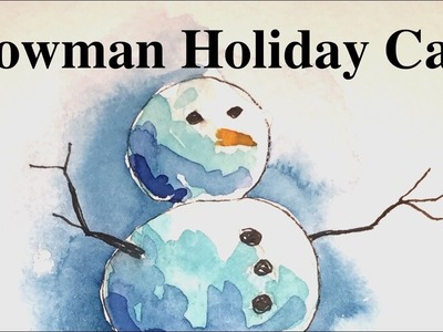 How to paint a Snowman Holiday Card in Watercolor Tutorial
