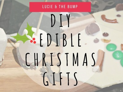 DIY EDIBLE CHRISTMAS GIFTS | LUCIE AND THE BUMP