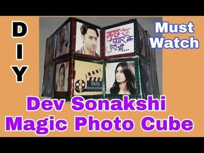 Kuch Rang Pyar Ke Aise Bhi || Dev Sonakshi Magic Photo Cube || DIY GIFTS
