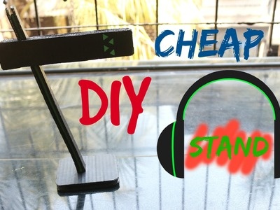 DIY- CHEAP BUT COOL HEADPHONE STAND