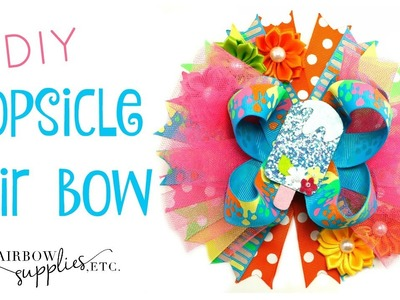 DIY Popsicle Hair Bow Tutorial - Summer Hair Bow - Hairbow Supplies, Etc.