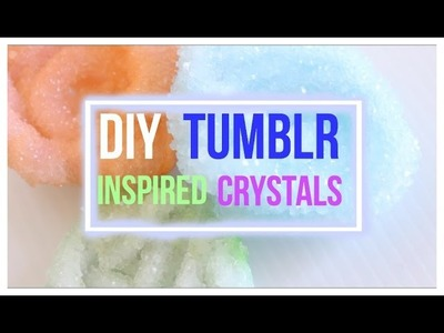 DIY Tumblr Inspired Crystals!
