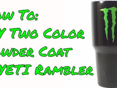 DIY Two Color Powder Coated YETI.