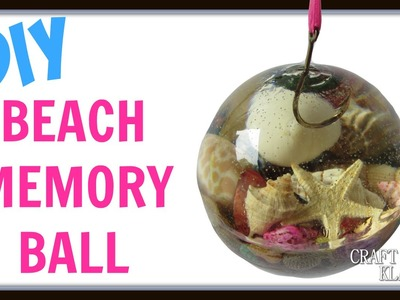 DIY Vacation Beach Memory Ball ~ Craft Klatch How To