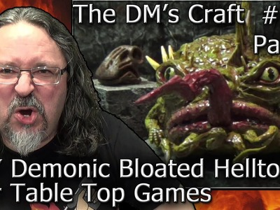 Easy DIY Demonic Bloated Helltoad Giant Miniature (DM's Craft #150 Part 1)