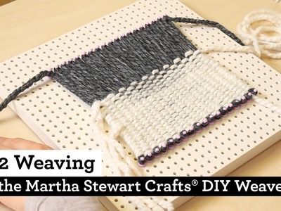 How to do 2x2 Weaving on the Martha Stewart Crafts® DIY Weaver(TM)