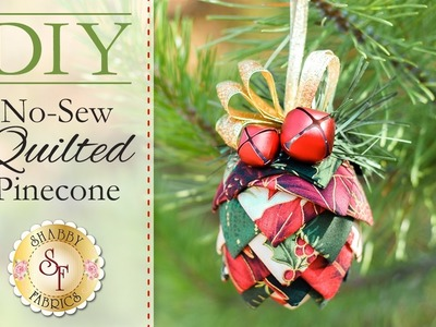 DIY No-Sew Quilted Pine Cone Ornament | with Jennifer Bosworth of Shabby Fabrics