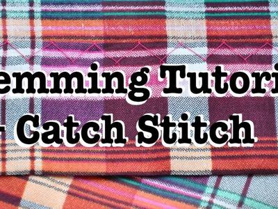Hand Sewing a Hem + Catch Stitch Tutorial