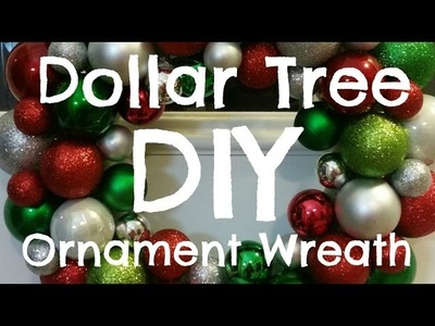 $11 Dollar Tree DIY Ornament Wreath