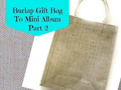 Burlap Gift Bag Mini Album Using WRMK Flower Punch Board Part 2